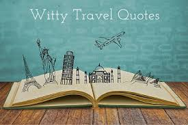 Travel Quotes Gorgeous Witty Travel Quotes That Would Make You Smile And Travel Miss