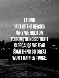 We Fear It But It Can Happen And Sometimes Its Way Better Famous Simple Famous Quotes About Fear