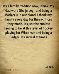 jack skille quotes quotehd it s a family tradition now i think my dad wore the jersey