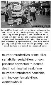 34 FILES Priscilla Ford Took to a Reno Sidewalk in Her Lincoln on  Thanksgiving Day of 1980 Killing Seven People She Claimed in a Court of Law  to Be the Reincarnation of