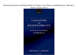 causation and responsibility an essay in law morals and m   causation and responsibility an essay in law morals and metaphysics michael