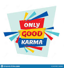 Only Good Karma Conceptual Quote Abstract Concept Banner