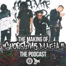 The Making Of Shoreline Mafia Podcast Listen Reviews