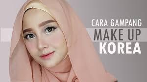 tutorial makeup korea untuk yang memakai hijab dandan korea dolly pakai produk lokal dan linda kayhz you
