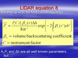 11 lidar equation 8 we end up with the final lidar equation a r p t and Δh are all well known parameters but