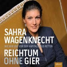 She has published various books on economic issues, her latest in 2012. Sahra Wagenknecht Kapitel 30 5 Reichtum Ohne Gier Ecoutez Avec Les Paroles Deezer