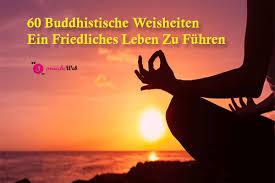 60 Weise Buddhistische Sprüche Weisheiten Zum Leben Tod