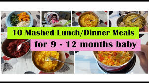 10 Mashed Meals For 9 12 Months Baby 9 10 11 12 Months Baby Food Recipes Indianbabyfoodrecipes
