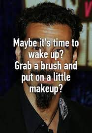 grab a brush and put a little makeup
