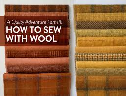 A Quilty Adventure Part III: How to Sew with Wool - Suzy Quilts &  Adamdwight.com