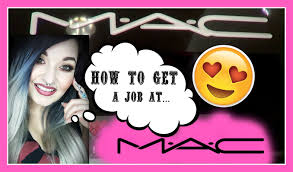how to get hired at mac cosmetics the reality of applying at mac you