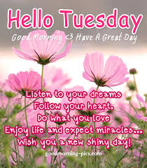 Good Morning Tuesday Quotes And Images Best of Good Morning Tuesday Image Listen To Your Dreams Follow Your Heart