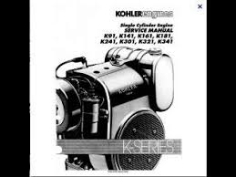 kohler k91 k141 k161 k181 k241 k301 k321 k341 single cylinder kohler k91 k141 k161 k181 k241 k301 k321 k341 single cylinder engine service repair dailymotion影片