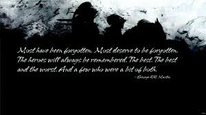 Hero Quotes Unique George RR Martin Heroes Wallpapers