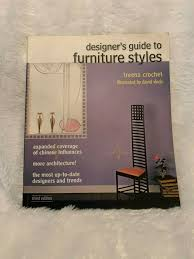 Designers Guide To Furniture Styles 3rd Edition Fashion Designers Guide To Furniture Styles By Treena M Crochet 2012 Paperback Revised