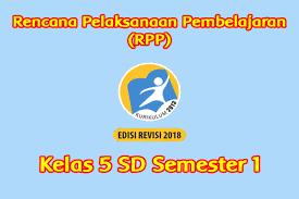 Download rpp k13 revisi 2019 kelas 5 sd/mi semester 2. Rpp Kelas 5 Semester 1 Kurikulum 2013 Revisi 2018 Sanjayaops