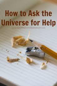 how to ask the universe and your spirit guides for help sarah how to ask the universe and your spirit guides for help sarah petruno shamanism