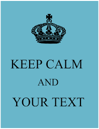 How To Make A Keep Calm Poster Keep Calm Wallpapers Posters Create With Our Free Keep