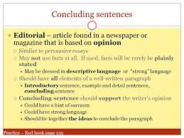 compose persuasive texts d concluding sentences editorial  concluding sentences editorial article found in a newspaper or magazine that is based on opinion