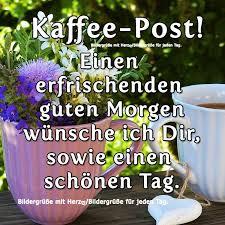 Pin Von Annelore Reutter Auf Guten Morgen Mein Schatz Guten Morgen