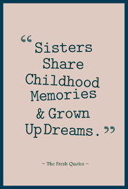 Sisters Share Childhood Memories Grown Up Dreams
