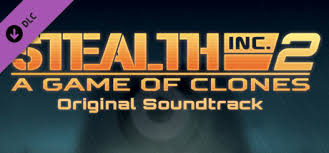 Stealth Inc 2: A <b>Game of</b> Clones - Official Soundtrack в Steam