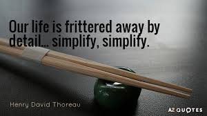 Henry Thoreau Quotes Best Henry David Thoreau Quotes About Simplicity AZ Quotes