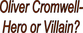 oliver cromwell hero or villain a level history marked by the aim of this essay is to answer the long awaited question was oliver cromwell a hero or a villain this question is a hard one to answer