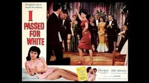 I Passed for White (1960) Sonya Wilde, James Franciscus, Patricia Michon -  Race Drama - YouTube