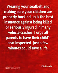 wearing your seatbelt and making sure your children are properly buckled up is the best insurance