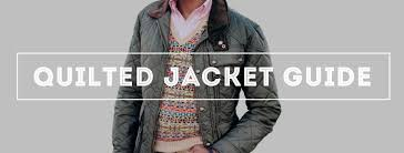 Quilted Jackets Guide - How to Buy, History & Details ... & Quilted Jackets Guide – How to Buy, History & All You Need To Know Adamdwight.com