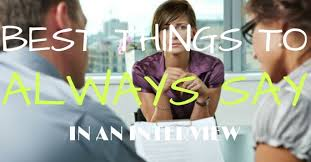 best things to say in an interview 14 best things you should always say in an interview wisestep