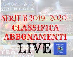 LIVE! Serie B 2019- 2020: la classifica abbonamenti ...
