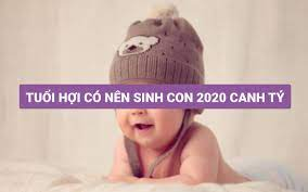 Tuổi Hợi có nên sinh con năm 2020 Canh Tý không?