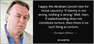 Abraham Lincoln Quotes On Slavery Stunning Christopher Hitchens Quote I Apply The Abraham Lincoln Test For