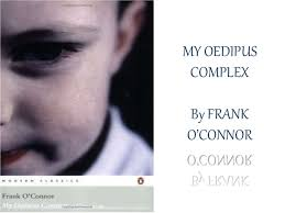 on my oedipus complex frank o conner my oedipus complex essay paper