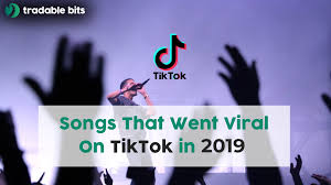 Songs That Went Viral On TikTok in 2019