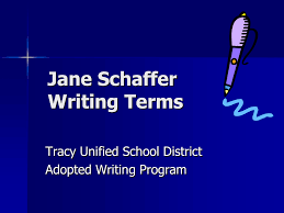 Jane Schaffer Writing Terms Tracy Unified School District