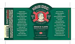 doggie claws is a barley wine made in the west coast style big malt and hops make this copper colored ale one of our most por s