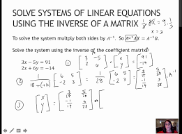137 solve systems of linear equations using the inverse of a matrix 6 4