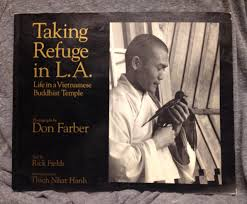 Amazon.com: Taking Refuge in L.A.: Life in a Vietnamese Buddhist Temple  (9780893812614): Fields, Rick, Farber, Don: Books