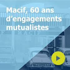 Macif, 60 ans d'engagements mutualistes