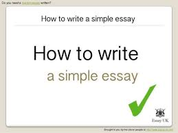how to write a simple essay essay writing help do you need a custom essay written brought to you by the clever people at