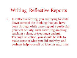 reflective reports 3 writing reflective