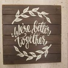 we re better together farm house wall decor  on framed feather wall art hobby lobby with hobby lobby wooden home d cor plaques signs for sale ebay