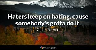 Chris Brown Quotes Awesome Haters Quotes BrainyQuote