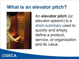 What Is A Elevator Speech How To Create Your Deca Elevator Pitch Ppt Video Online Download