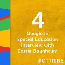 google in special education interview carrie baughcum google in special education interview carrie baughcum gtt004 google teacher tribe podcast