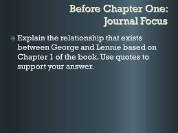 of mice and men chapter questions ppt video online  of mice and men chapter questions 2 before chapter one journal focus explain the relationship that exists between george and lennie