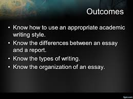 essay as academic writing ppt video online  outcomes know how to use an appropriate academic writing style